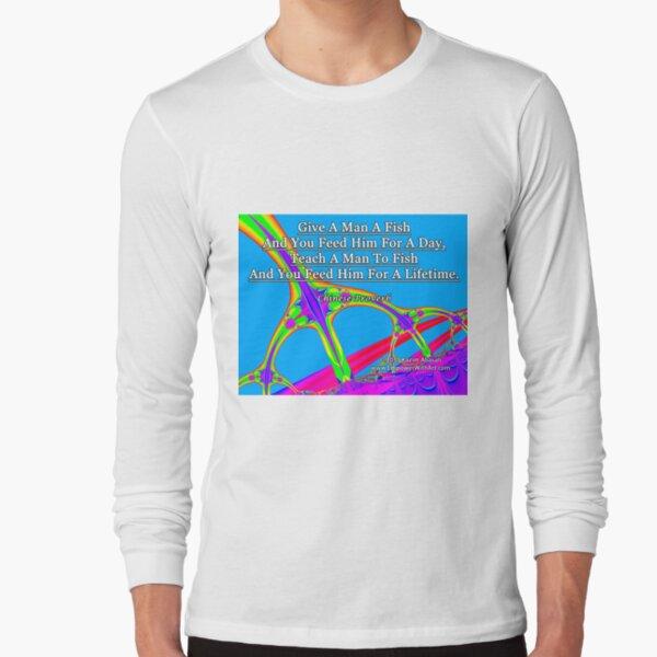 Give A Man A Fish Long Sleeve T-Shirt