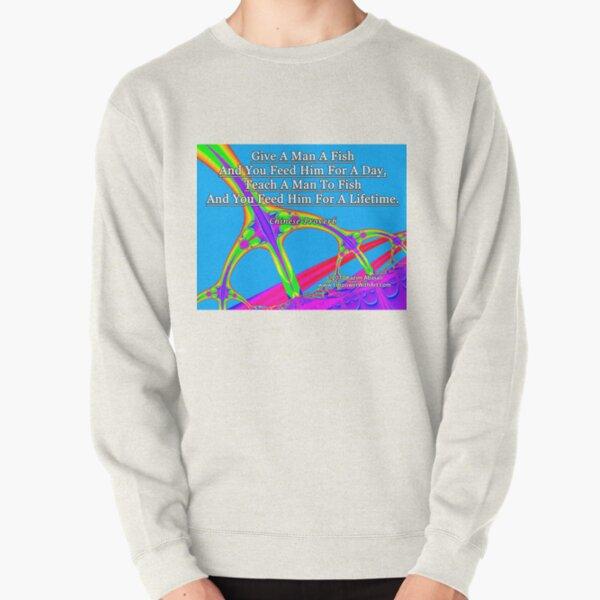 Give A Man A Fish Pullover Sweatshirt
