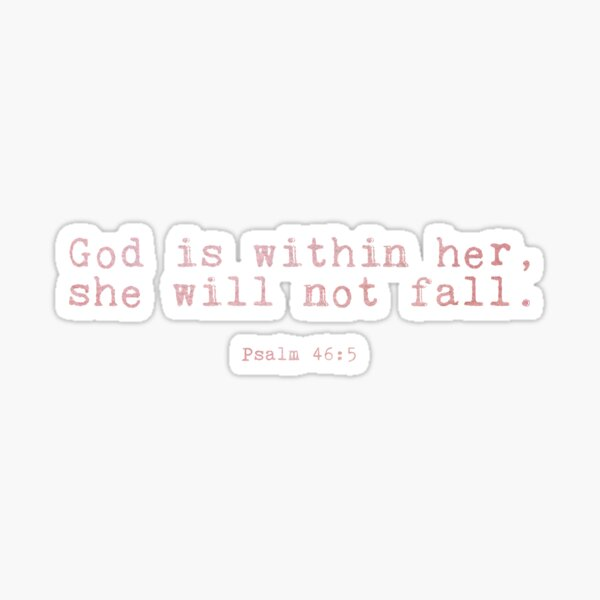 God is within her, she will not fall Sticker