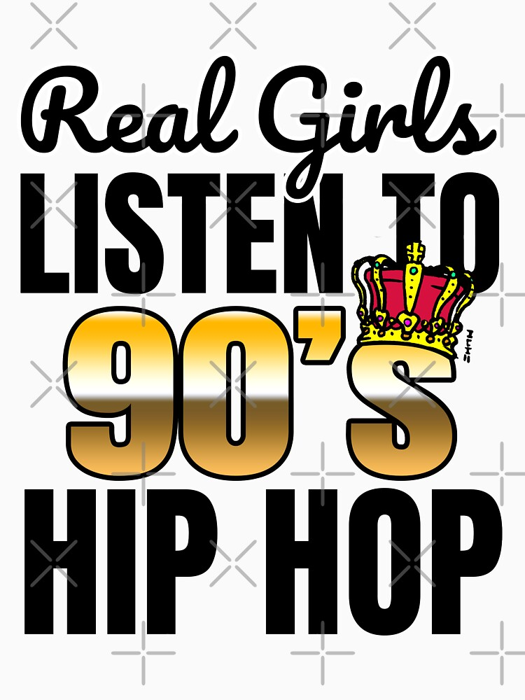 Real Girls Listen to 90's (Nineties Hip Hop)  by sketchNkustom