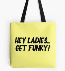 Bolsa de tela Hey Ladies... Get Funky!