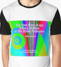 The True Work of Art Graphic T-Shirt