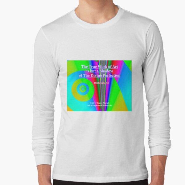 The True Work of Art Long Sleeve T-Shirt