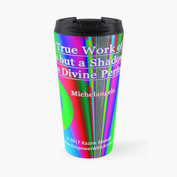The True Work of Art Travel Mug
