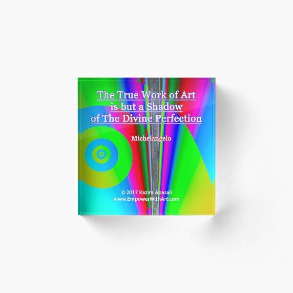 The True Work of Art Acrylic Block