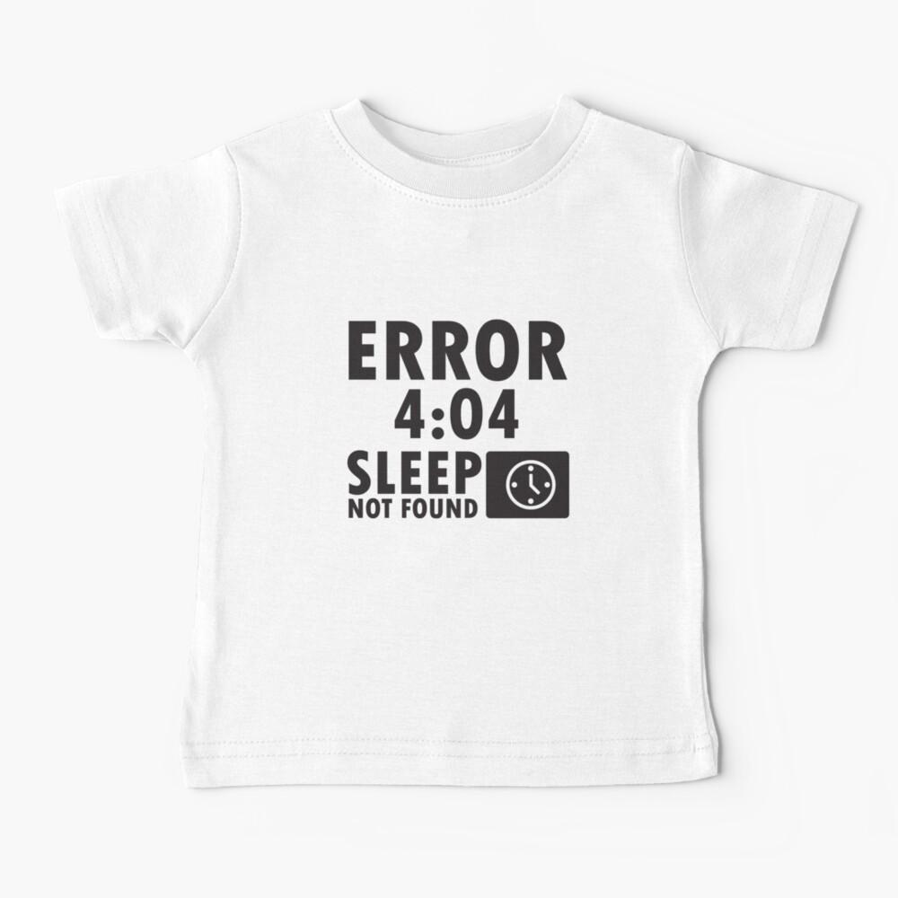 Error 4:04 - Sleep not found Baby T-Shirt