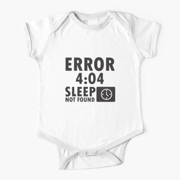 Error 4:04 - Sleep not found Short Sleeve Baby One-Piece