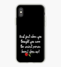 And just when you thought you were the sexiest person here,I show up! iPhone Case
