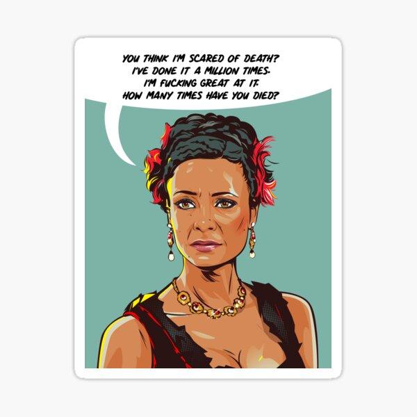 Tu penses que j'ai peur de la mort? Maeve de Westworld Saison 2 Fan Art! Sticker