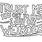Weird by nature, whacky by name  by bywhacky