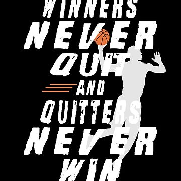 Winners Never Quit And Quitters Never Win by SmartStyle