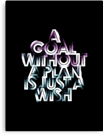 A goal without a plan is just a wish best quote quote design