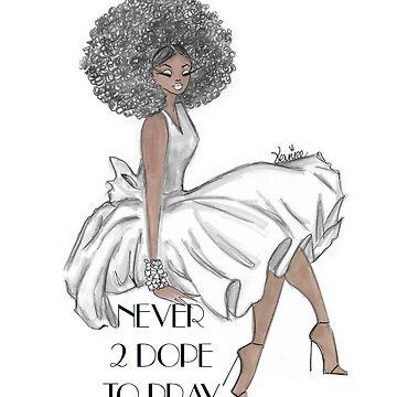 Never 2 Dope 2 Pray by vernice2018