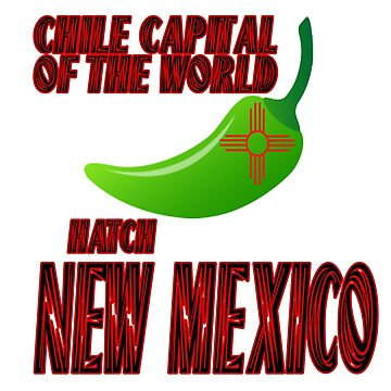 Chile Capital of the World Hatch, New Mexico by NewMexicoTees
