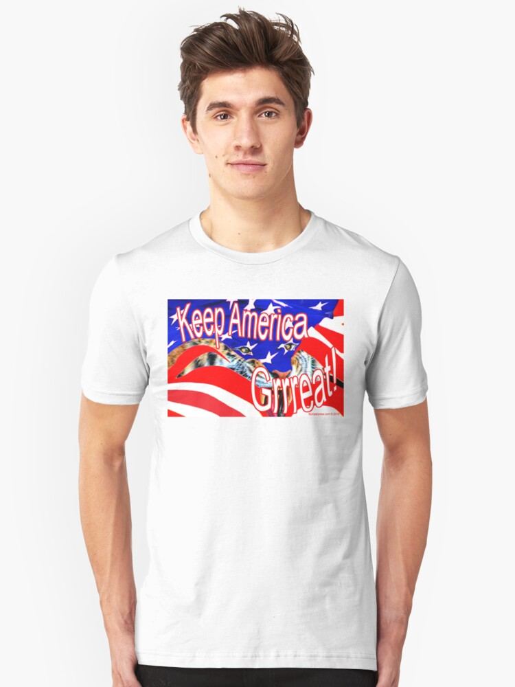 Keep America Great! Unisex T-Shirt Front