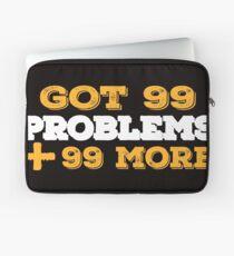 Got 99 Problems + 99 More - Novelty  Laptop Sleeve
