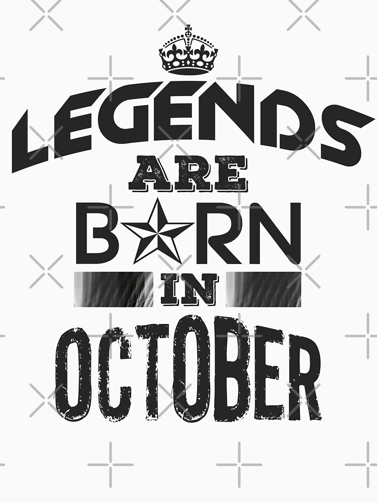 Legends Are Born In October by GoldyMaster07