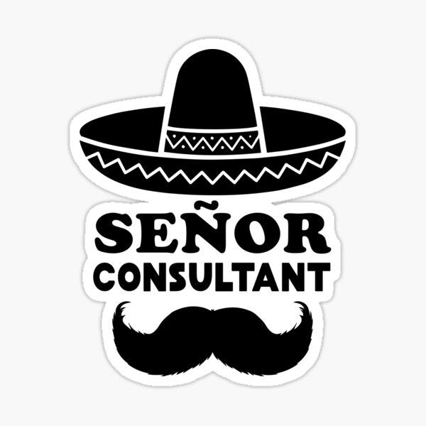 Señor Consultant (Senior Consultant) Sticker