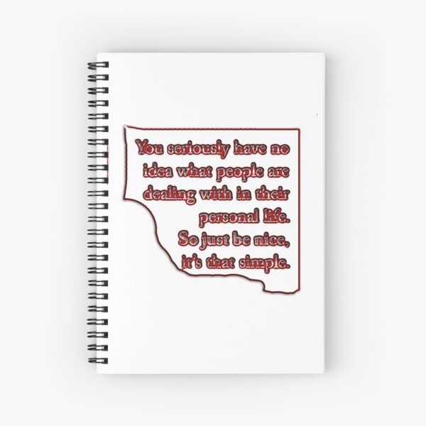 Be Nice  Spiral Notebook