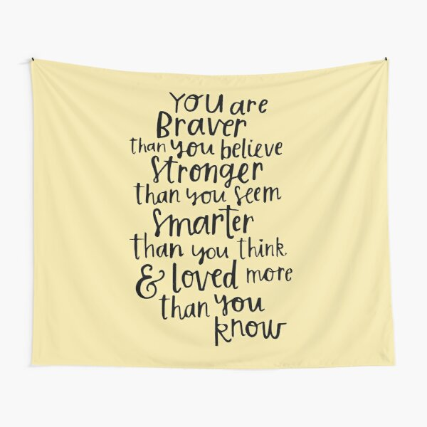 You are Braver than you believe Tapestry