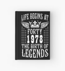 Life begins at Forty 40 in 1978 The Birth of Legends Hardcover Journal