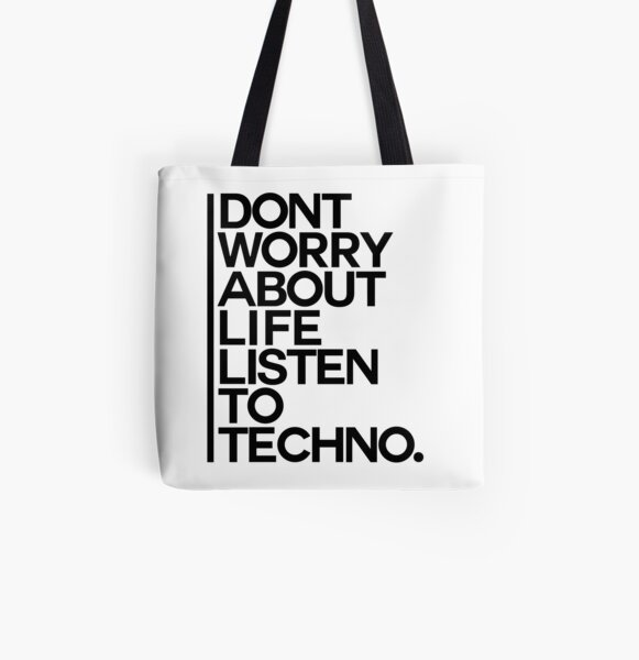 Don´t worry about Life. Listen to Techno #1 Allover-Print Tote Bag
