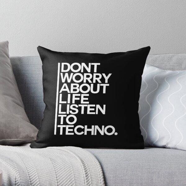 Don´t worry about Life. Listen to Techno #2 Dekokissen