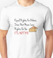 Equal Rights Does Not Mean Less Rights For You It's Not Pie V4 Unisex T-Shirt