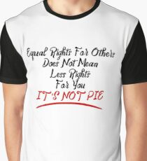 Equal Rights Does Not Mean Less Rights For You It's Not Pie V7 Graphic T-Shirt