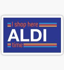 I Shop Here Aldi Time Sticker