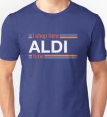 I Shop Here Aldi Time Unisex T-Shirt