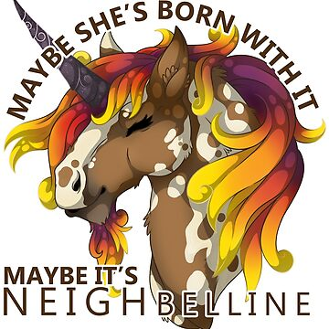 Maybe it's NEIGHbelline by StrayaObscura