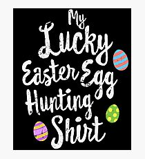 Funny Easter Shirts For Kids Cute Lucky Easter Egg Hunting Photographic Print