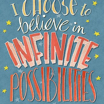 I Choose Infinite Possibilities by mrana