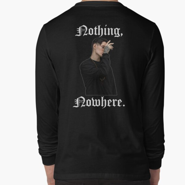 Nothing, Nowhere. Long Sleeve T-Shirt