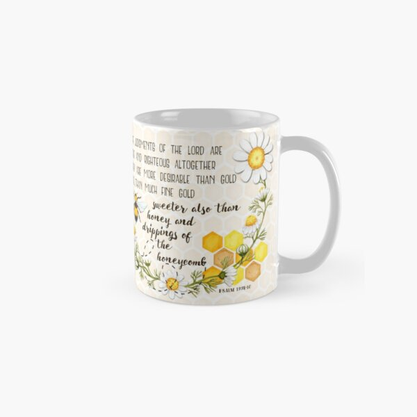 More Desirable than gold and Sweeter than Honey Classic Mug