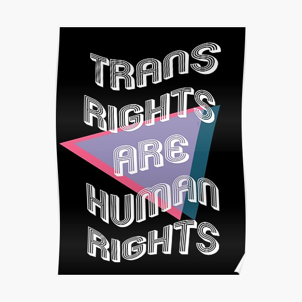 """""""TRANS RIGHTS ARE HUMAN RIGHTS"""" Retro Graphic Poster"""