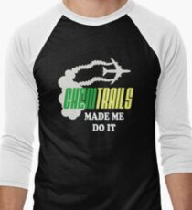 CHEMTRAILS MADE ME DO IT 1 Men's Baseball ¾ T-Shirt