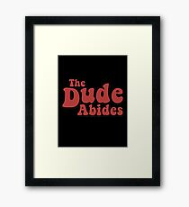 Dude - Dude Framed Print