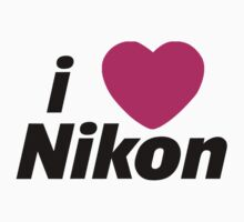 I Love Nikon -  But I own a canon!