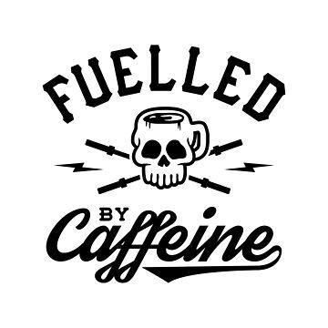 Fuelled By Caffeine v2 by brogressproject