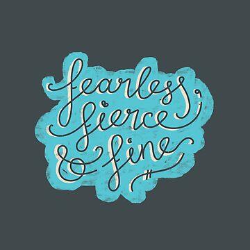 Fearless, Fierce & Fine - Blue & Grey by Theysaurus