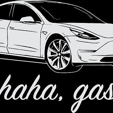 Haha, Gas - Tesla Model 3 - Elon Musk by elonscloset