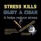 Stress Kills Enjoy a Cigar by Dave Jo