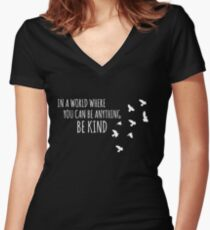 in a world where you can be anything be kind Women's Fitted V-Neck T-Shirt