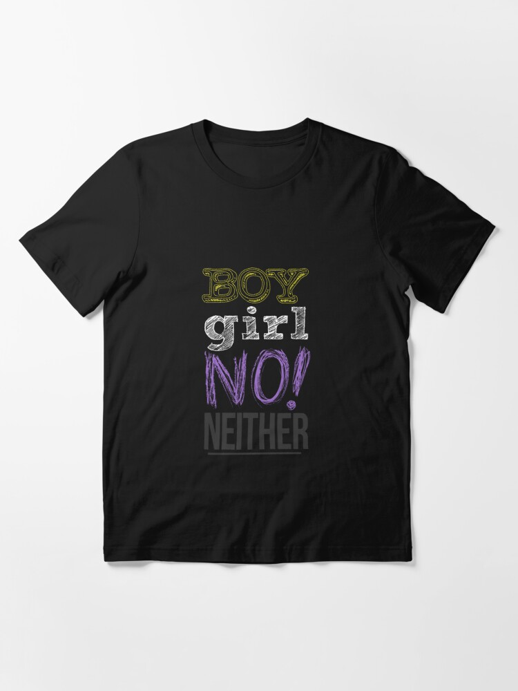 Alternate view of Non-binary: Boy / Girl / NO! / Neither Essential T-Shirt