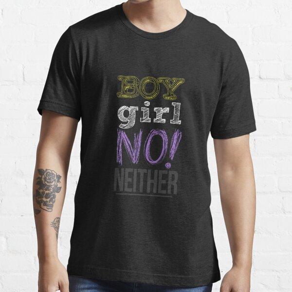 Non-binary: Boy / Girl / NO! / Neither Essential T-Shirt