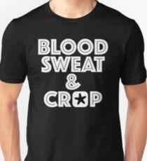 Blood, Sweat & Crap Unisex T-Shirt