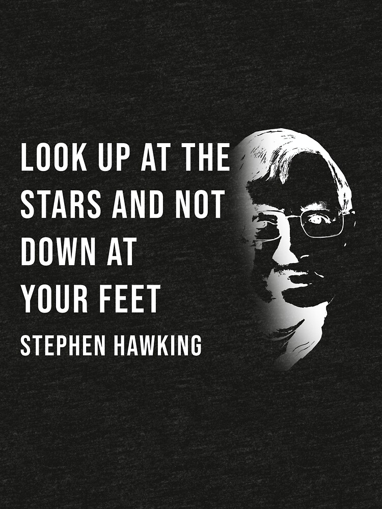 Stephen Hawking Graphic And Look Up At The Stars Quote Tri Blend