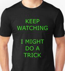 Keep watching... Unisex T-Shirt